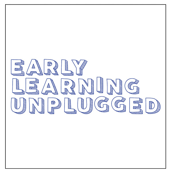 Photo of 'Early Learning Unplugged' text